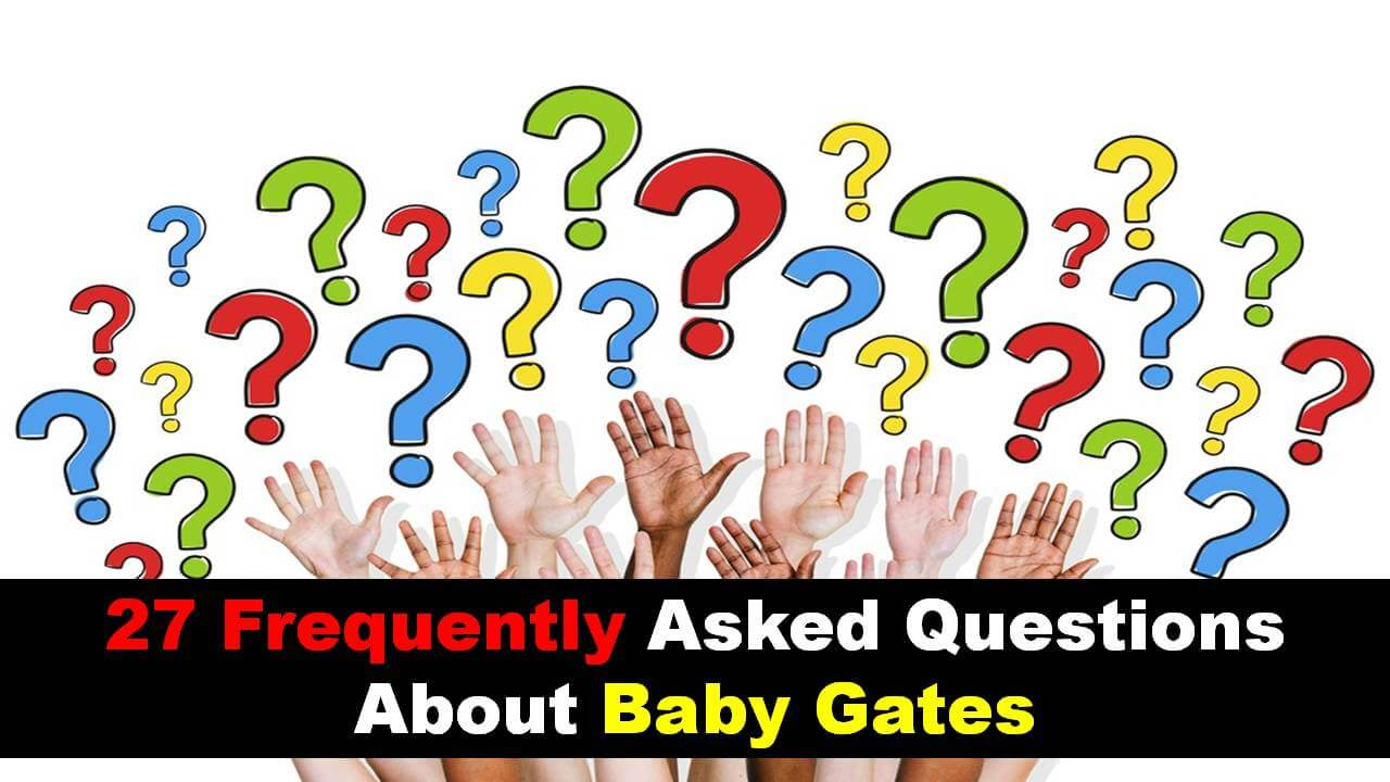 27 Things You Should Know About Baby Gates